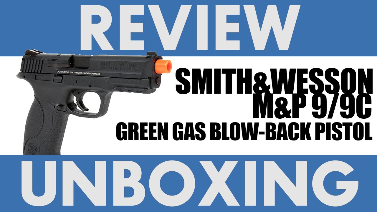 Smith And Wesson 12039 Unboxing: Smith & Wesson M&P 9/9c Gas Pistol
