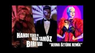 Hande Yener ft. Volga Tamöz - Biri Var (Berna Öztürk Remix)