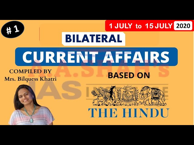 Current Affairs July Month 2020   Bilateral Relations News   Part 1   for UPSC
