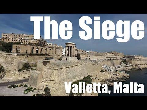 The Siege - Valletta, Malta