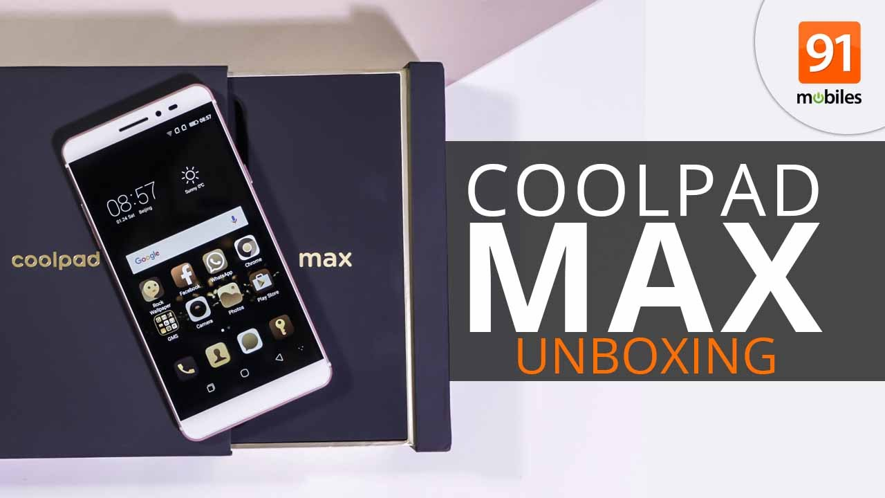 Coolpad Max unboxing and first impressions | 91mobiles com