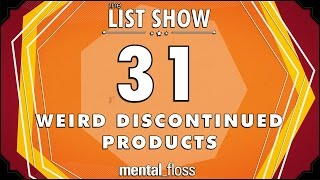 31 Weird Discontinued Products - mental_floss List Show Ep. 438