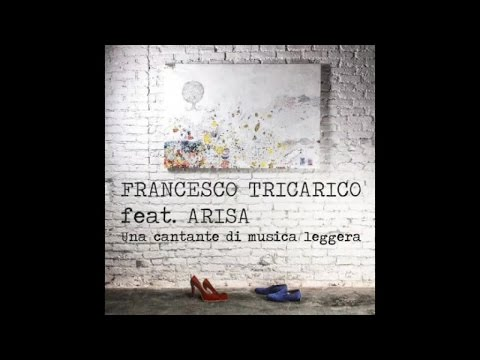 Francesco Tricarico Ft. Arisa - Una cantante di musica leggera (Official Audio)