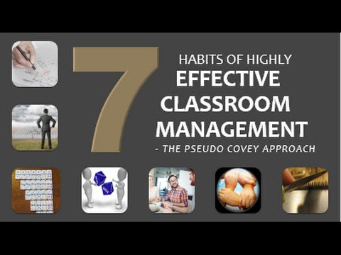 7 Habits of Highly Effective Classroom Management   - The Pseudo Covey Approach