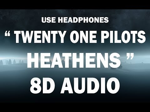 twenty one pilots: Heathens (8D AUDIO)