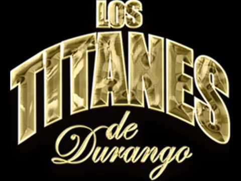 Los Titanes de Durango  - Amor Posistivo