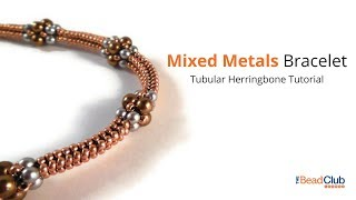 Mixed Metals Bracelet- A Tubular Herringbone Stitch Tutorial
