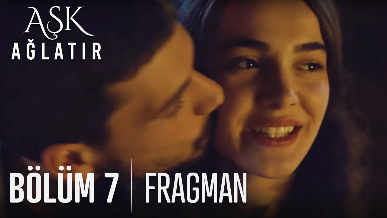 Aşk Ağlatır 7. Bölüm Fragmanı