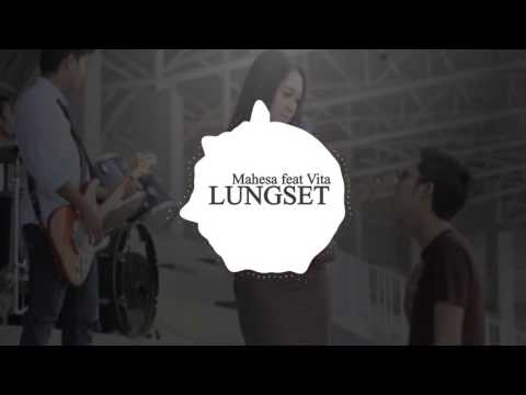 mahesa feat vita - lungset ( wave music )