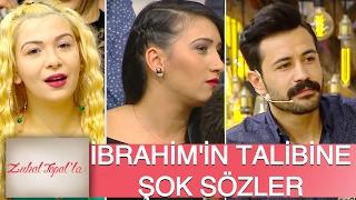 Zuhal Topal'la 122. Bölüm (HD)   İbrahim'in Yeni Talibine, Dilek ve Yelda'dan Şok Sözler!