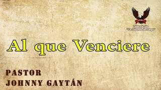 Al que Venciere - Domingo  24.09.17