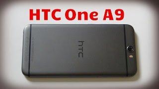 Подробный, ёмкий обзор HTC One A9. Плюсы, минусы. Посмотреть цены, ...