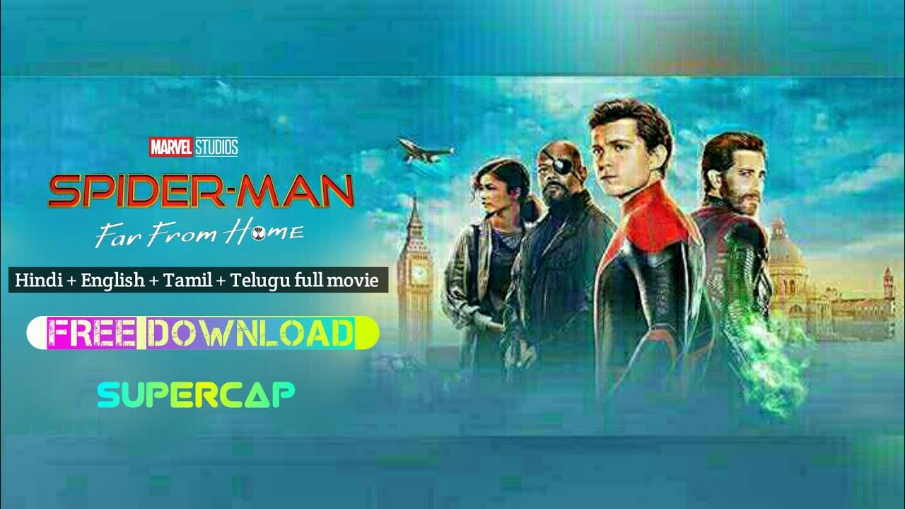 Download Spider Man Far From Home [Hindi+English+Tamil+Telugu] Download Link On The Description || SuperCap.