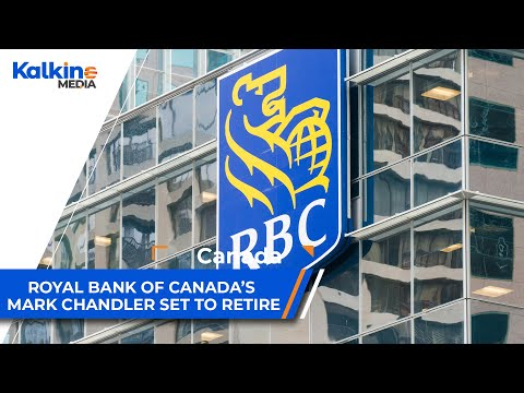 Royal Bank of Canada's Mark Chandler set to retire | TSX Market Update