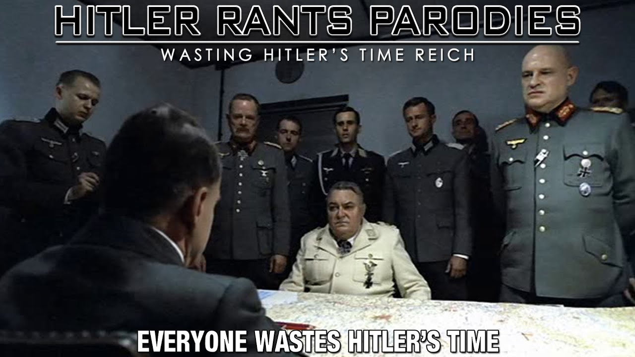 Everyone wastes Hitler's time