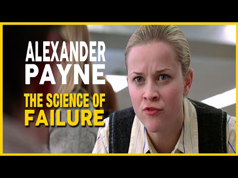 Alexander Payne : The Science Of Failure