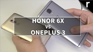 Honor 6X vs OnePlus 3: Which is best for me?