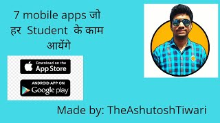Top 7 Free Apps For Students   Study tips by TheAshutoshTiwari in English