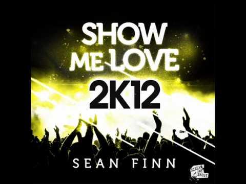 Sean Finn - Show me Love (Original Mix)