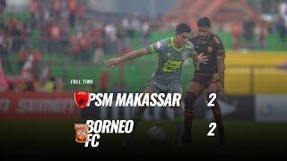 [pekan 30] Cuplikan Pertandingan Psm Makassar Vs Borneo Fc, 2 Desember 2019