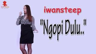 Iwansteep Woy Udah pada ngopi belum