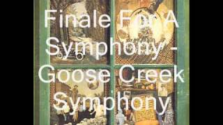 Goose Creek Symphony - Finale For A Symphony