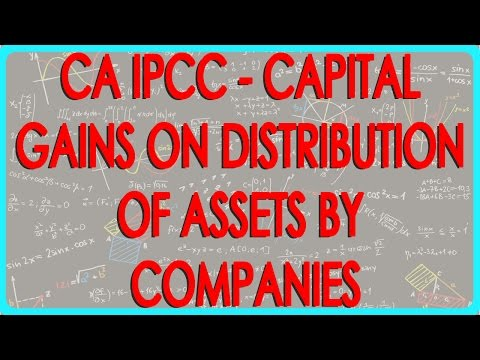 CA IPCC - Capital gains on distribution of assets by companies in liquidation   Section 46