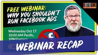 Why You Should Not Be Doing Facebook Ads - Webinar Recap