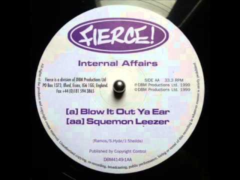 A - Internal Affairs - Blow It Out Ya Ear - (1999)