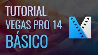 Tutorial Vegas Pro 14 básico