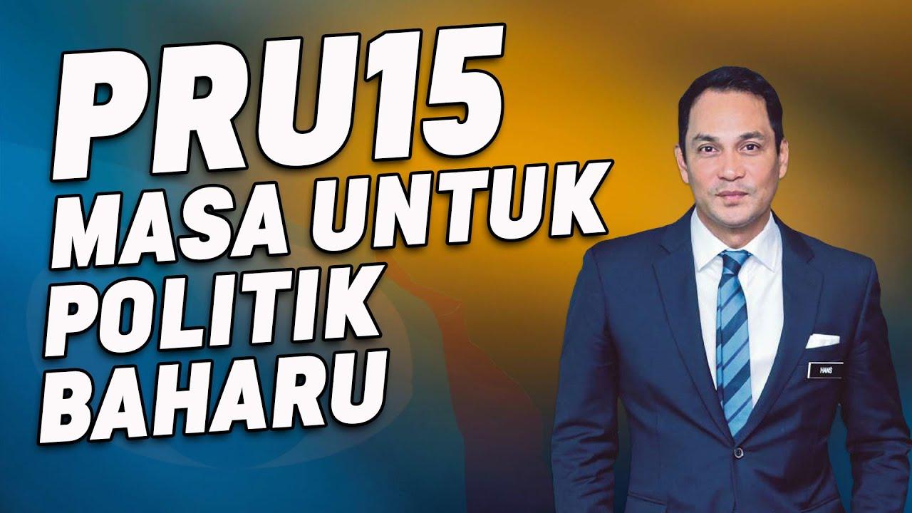 PRU15, Masa Untuk Politik Baharu