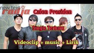 Lagu terbaru Radja Band - Calon Presiden (videoclip+musik+lirik) Pilpres 2019