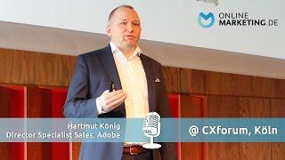 """""""Beim perfekten Kundenerlebnis geht's um die gesamte Journey"""" - Hartmut König, Director Sales, Adobe"""