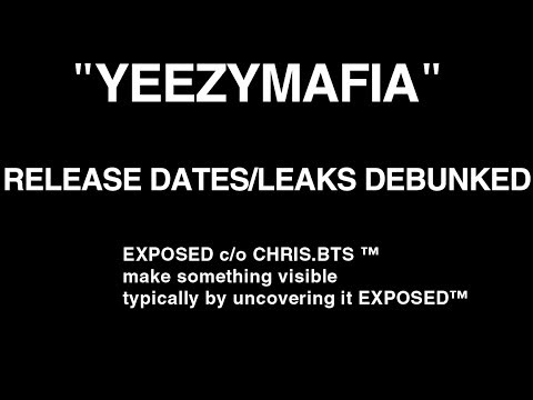 YEEZYMAFIA FALSE RELEASE DATE INFORMATION