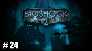BIOSHOCK 2 Ep. 24 - ¡Teatro Tritón!