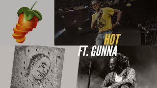 Young Thug - Hot ft. Gunna FL STUDIO REMAKE (Behind the beat)