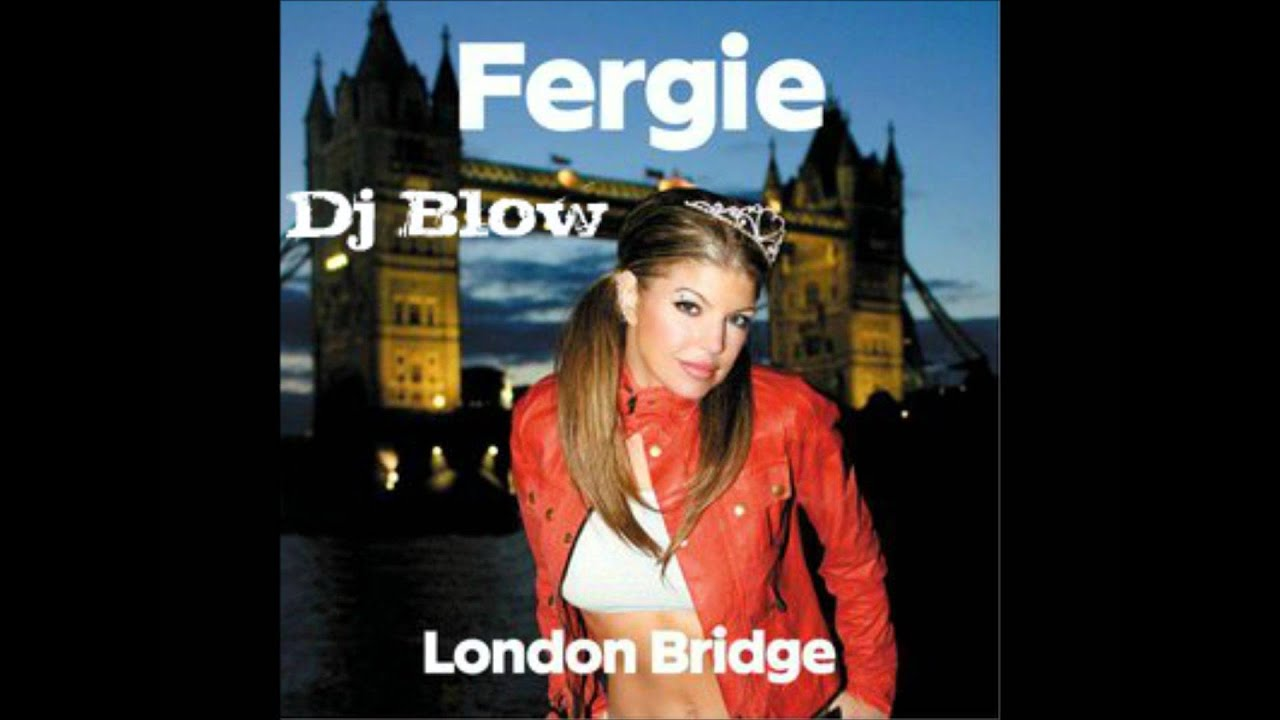 Fergie - London Bridge (Dj Blow Electric Remix) - YouTube Fergie Remix