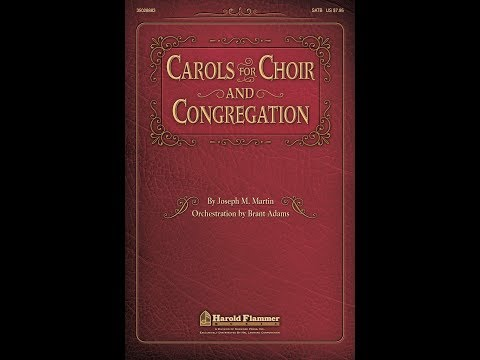 CAROLS FOR CHOIR AND CONGREGATION - arr. Joseph M. Martin