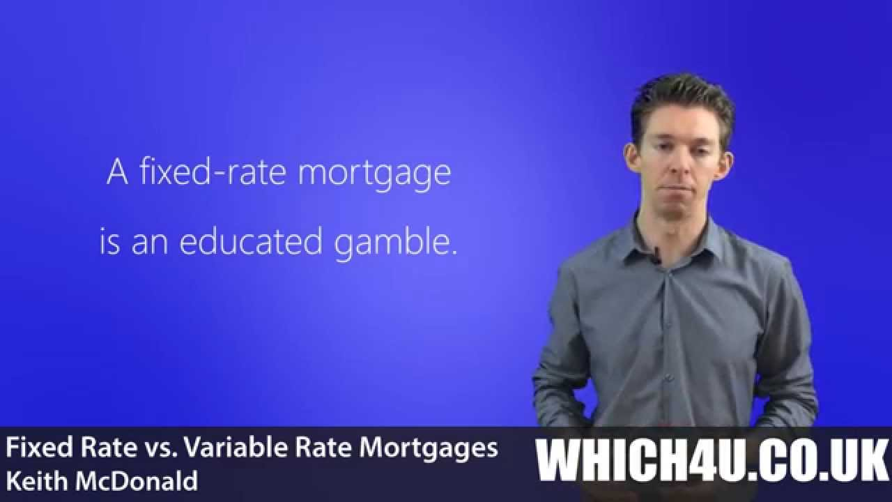 Mortgages: Fixed Rate or Variable Rate?