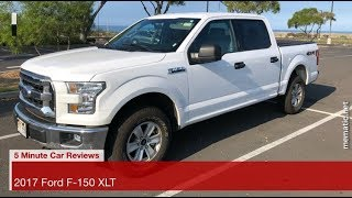 5 Minute Car Review: 2017 Ford F-150 Supercrew Cab XLT 4X4