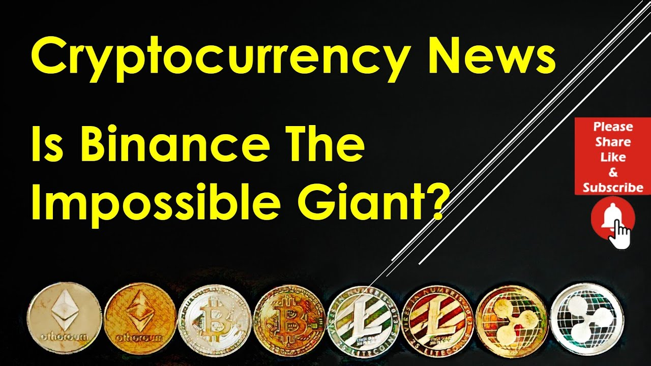 Cryptocurrency News – Is Binance, The Impossible Giant?