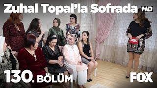 Zuhal Topal'la Sofrada 130. Bölüm