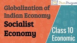 Class 10 Economics Globalization of Indian Economy - Socialist Economy