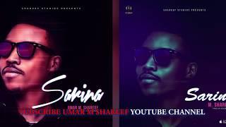 Download Video Umar M Shareef - SARINA ( Official Music Audio) 2018 latest Single MP3 3GP MP4