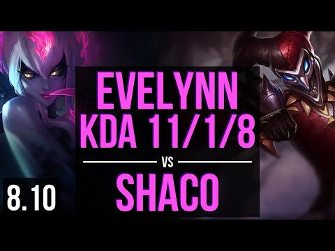 EVELYNN vs SHACO (JUNGLE) ~ KDA 11/1/8, Legendary ~ NA Master ~ Patch 8.10