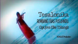 """Tesalonika """"Rembang ibas pusuhndu"""""""