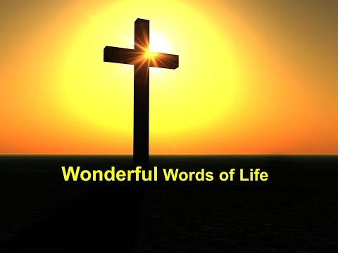 Wonderful Words of Life - WORDS OF LIFE