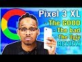 Pixel 3 XL Review The Good the bad The UGLY | Is this the WORST Pixel?