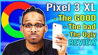 The Google Pixel 3 XL Review could quite possibly be the worst Pixe...