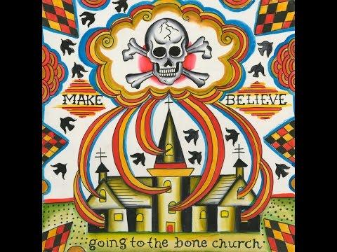 Make Believe — Going To The Bone Church (2008) FULL ALBUM